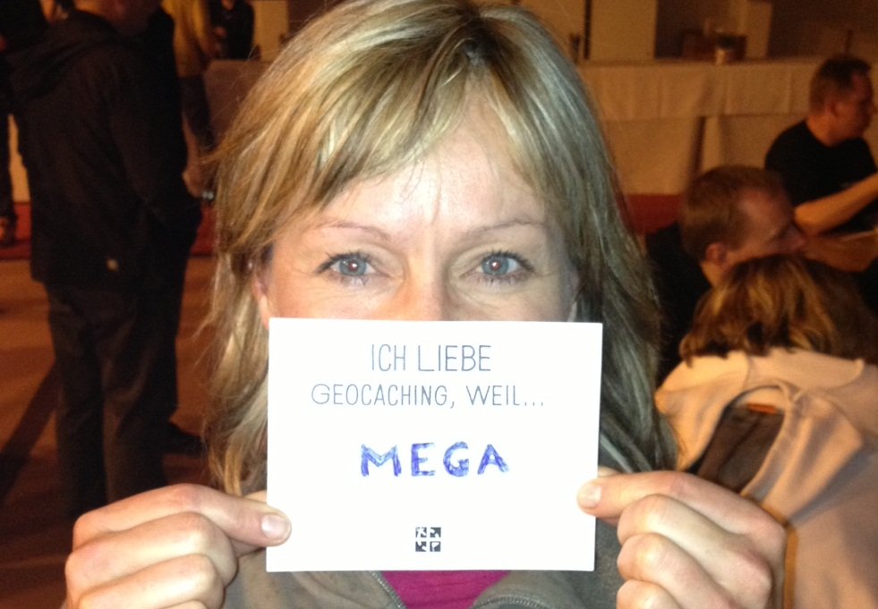 """I love geocaching because... MEGA"""