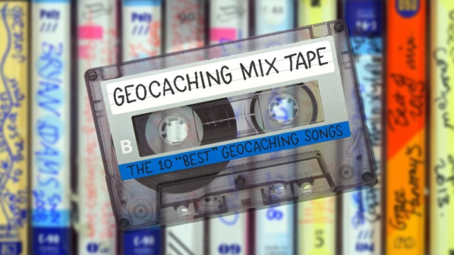 "The 10 ""best"" geocaching songs"