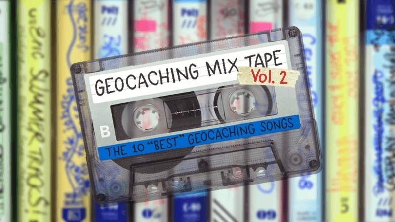 "The top 10 ""best"" geocaching songs — Volume 2"